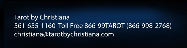 Tarot by Christiana 561-655-1160 866-998-2768